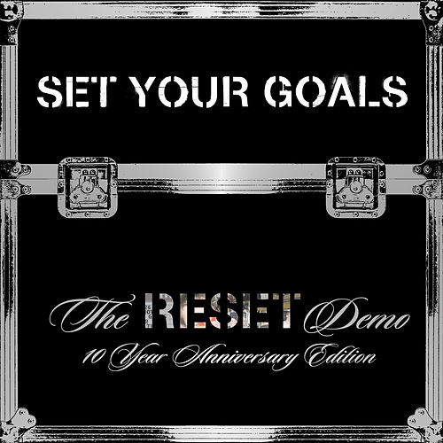 The 'Reset' Demo 10 Year Anniversary Edition de Set Your Goals