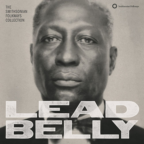 Lead Belly: The Smithsonian Folkways Collection by Various Artists