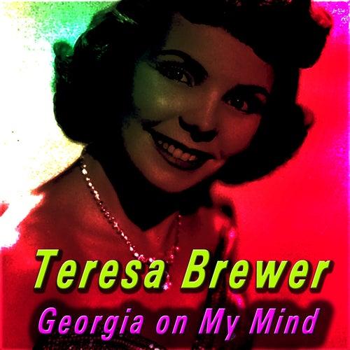 Georgia on My Mind by Teresa Brewer