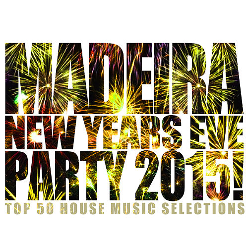Madeira New Years Eve Party 2015! de Various Artists