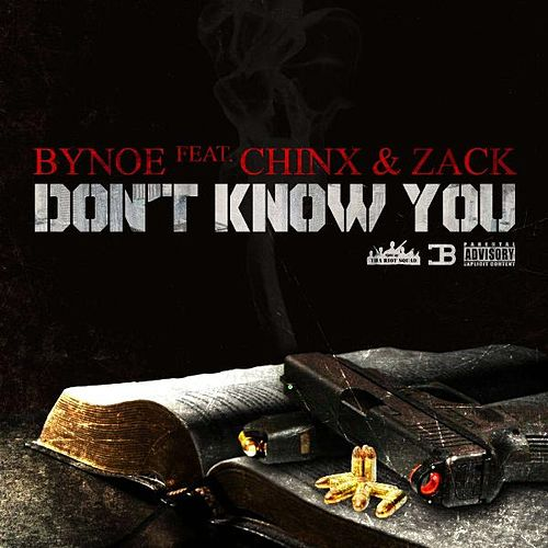 Don't Know You (feat. Chinx & Zack) de Bynoe