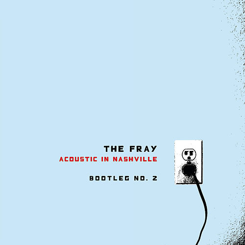 Acoustic In Nashville - Bootleg No. 2 van The Fray