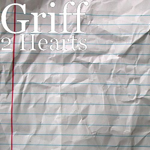 2 Hearts by Griff