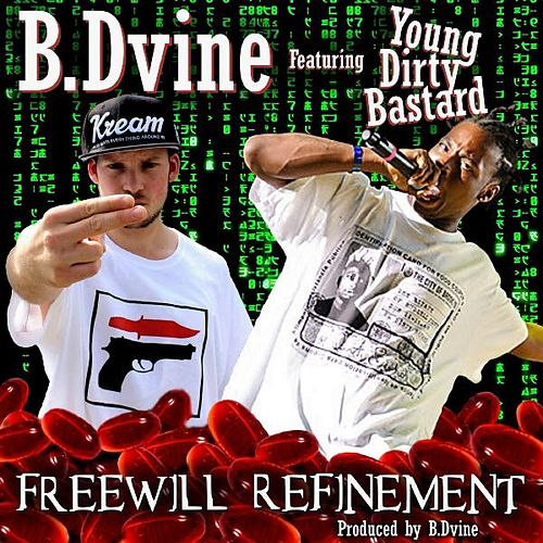 Freewill Refinement (feat. Young Dirty Bastard) by B. Dvine