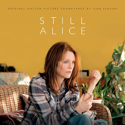 Still Alice (Original Motion Picture Soundtrack) de Ilan Eshkeri