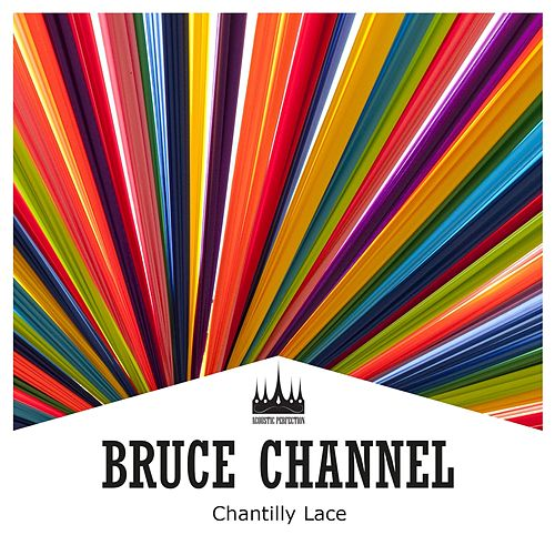 Chantilly Lace by Bruce Channel
