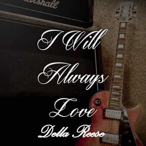 I Will Always Love Della Reese von Della Reese