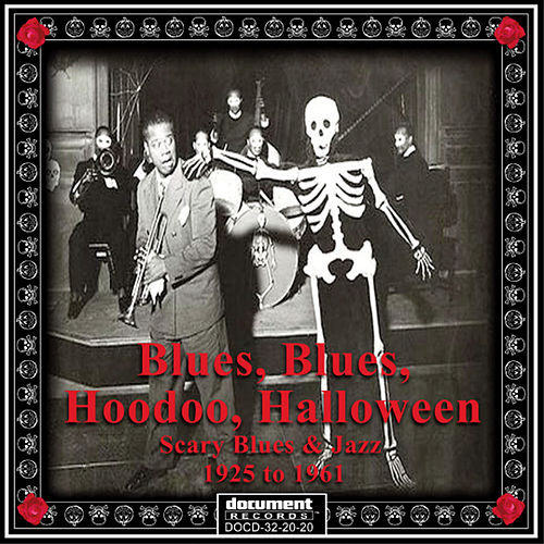 Blues, Blues, Hoodoo, Halloween - Scary Blues & Jazz 1925-1961 de Various Artists