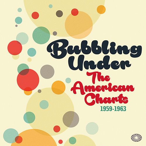 Bubbling Under the American Charts 1959-1963 by Various Artists