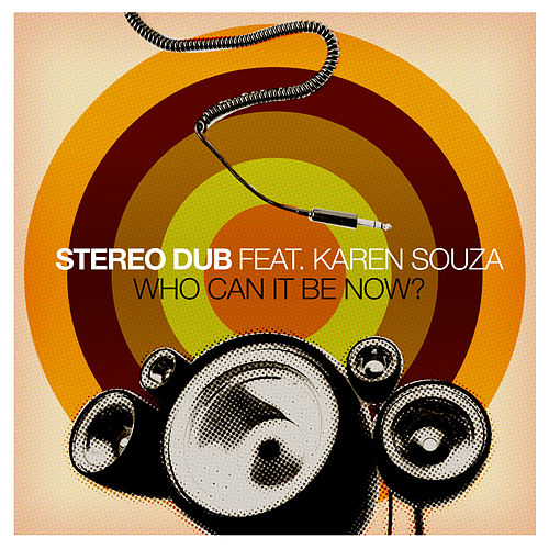 Who Can It Be Now? (feat. Karen Souza) de Stereo Dub