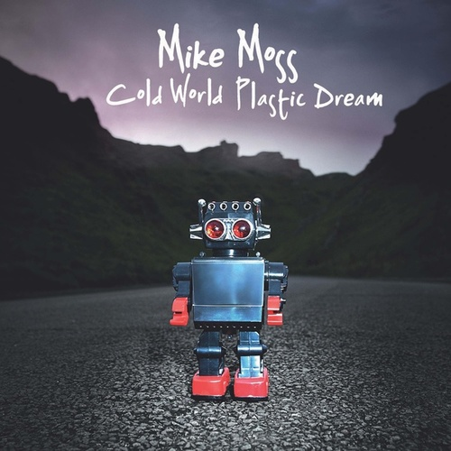 Cold World Plastic Dream de Mike Moss