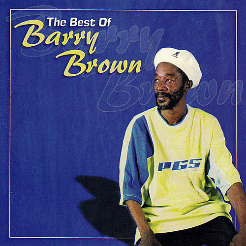 The Best Of Barry Brown by Barry Brown