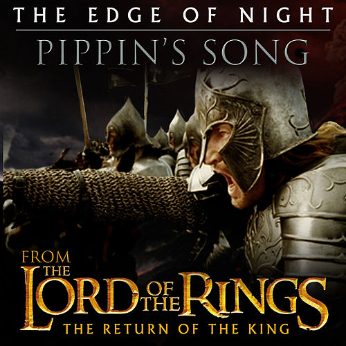 The Edge of Night / Pippin's Song (From 'The Lord of the Rings: Return of the King') - Single van L'orchestra Cinematique