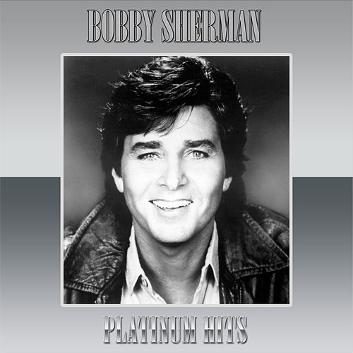 Platinum Hits by Bobby Sherman