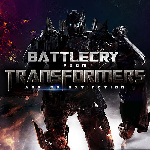 Battle Cry (From 'Transformers: Age of Extinction') - Single von L'orchestra Cinematique