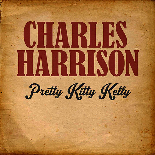 Pretty Kitty Kelly by Charles Harrison