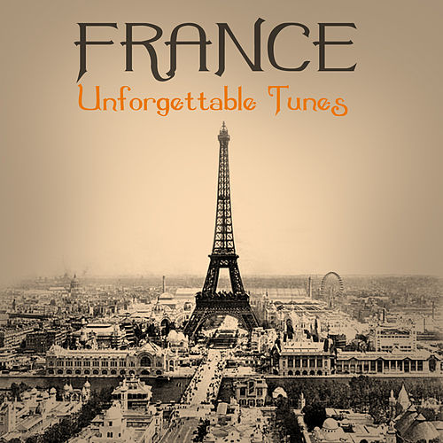 France - Unforgettable Tunes von Various Artists