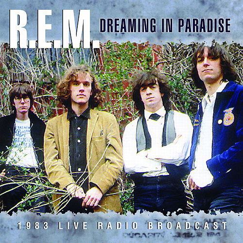 Dreaming in Paradise (Live) by R.E.M.
