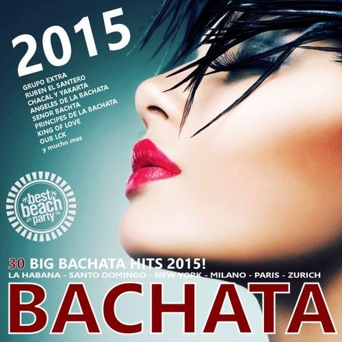 BACHATA 2015 (30 Big Bachata Hits) de Various Artists
