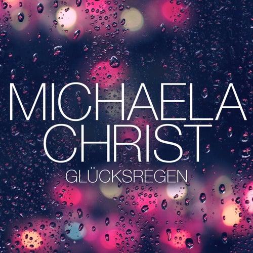 Glücksregen von Michaela Christ