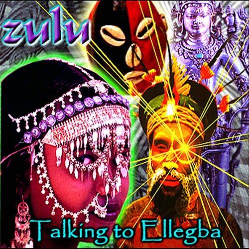 Talking to Ellegba by Zulu