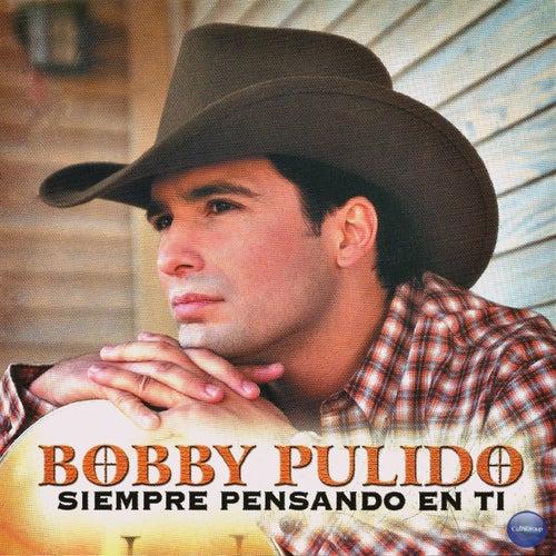Siempre Pensando en Ti de Bobby Pulido