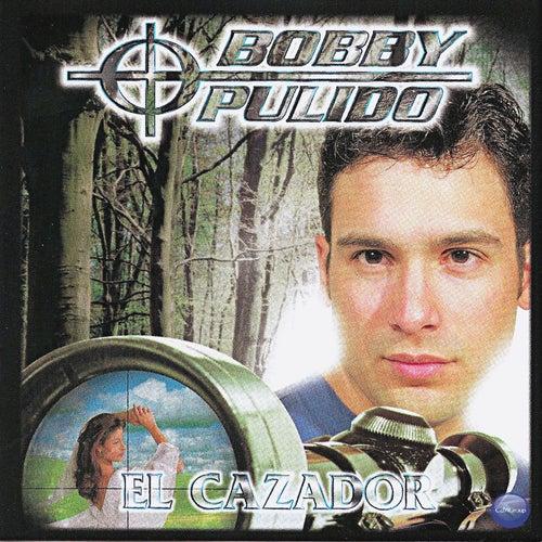 El Cazador de Bobby Pulido