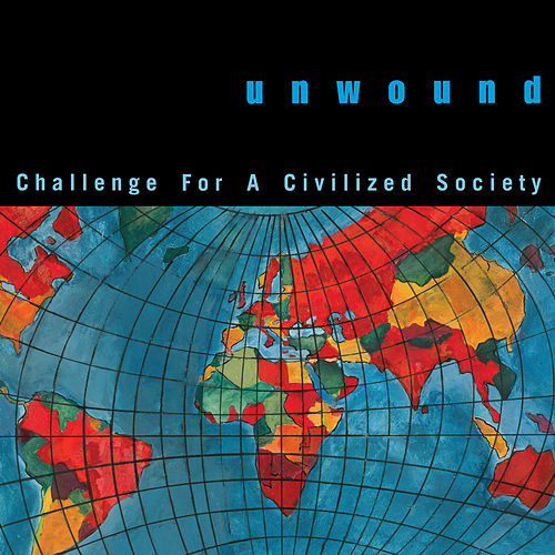 Challenge For A Civilized Society de Unwound