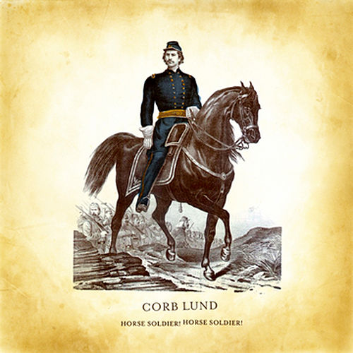 Horse Soldier! Horse Soldier! by Corb Lund