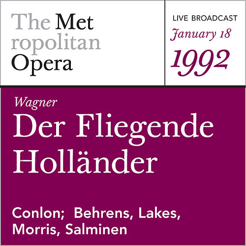 Wagner: Der Fliegende Hollander (January 18, 1992) by Metropolitan Opera