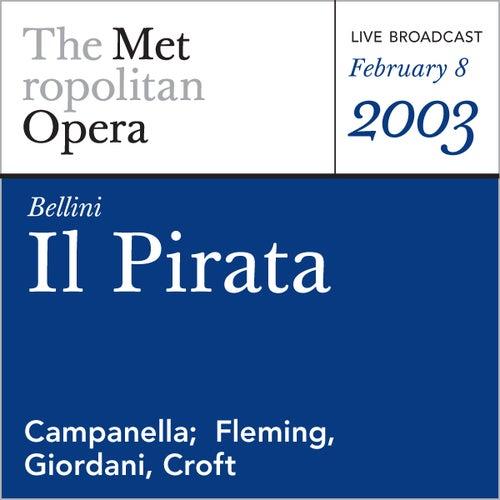 Bellini: Il Pirata (February 8, 2003) by Vincenzo Bellini