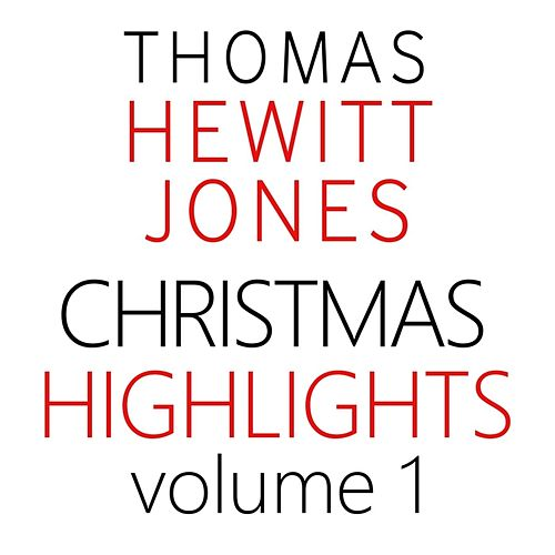 Thomas Hewitt Jones: Christmas Highlights, Vol. 1 de Various Artists