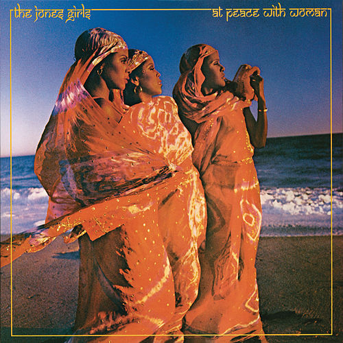 At Peace with Woman by The Jones Girls
