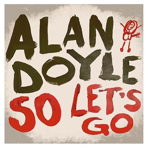 So Let's Go de Alan Doyle