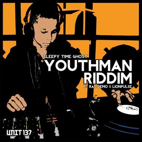 Youthman Riddim by Sleepy Time Ghost