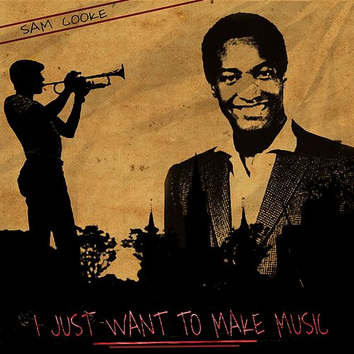 I Just Want to Make Music de Sam Cooke