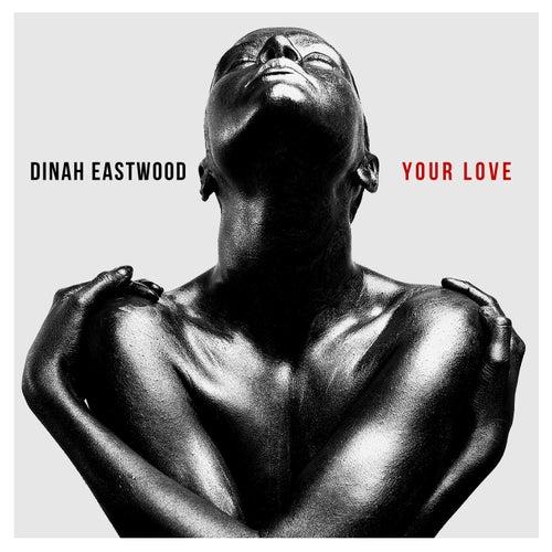 Your Love- Single de Dinah Eastwood