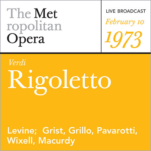 Verdi: Rigoletto (February 10, 1973) by Metropolitan Opera
