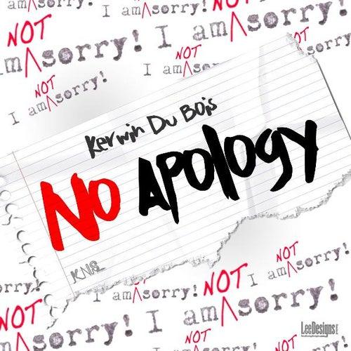 No Apology by Kerwin Du Bois