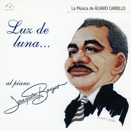 Luz de Luna (La Música de Álvaro Carrillo) von Joaquin Borges