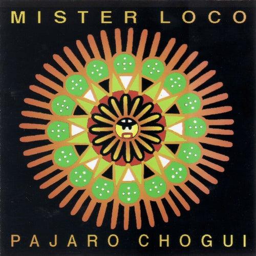 Mister Loco Pajaro Chogui de Mr. Loco