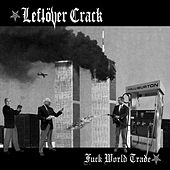 Fuck World Trade (Reissue) by Leftover Crack
