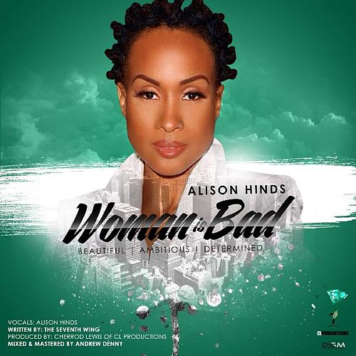 Woman Is Bad de Alison Hinds