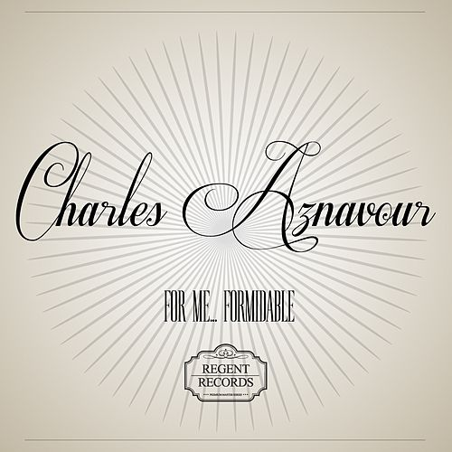 For me... Formidable de Charles Aznavour