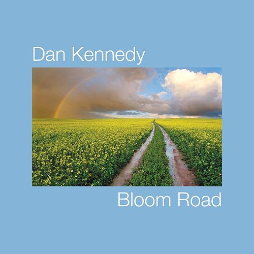Bloom Road de Dan Kennedy