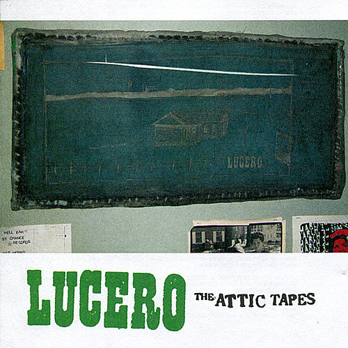 The Attic Tapes by Lucero
