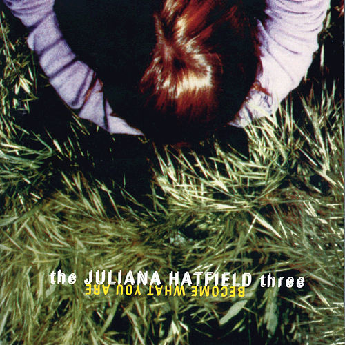 Become What You Are de Juliana Hatfield