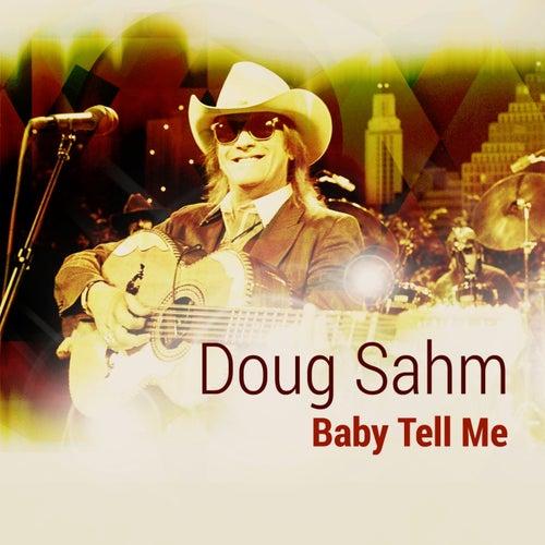 Baby Tell Me by Doug Sahm