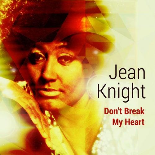 Don't Break My Heart von Jean Knight