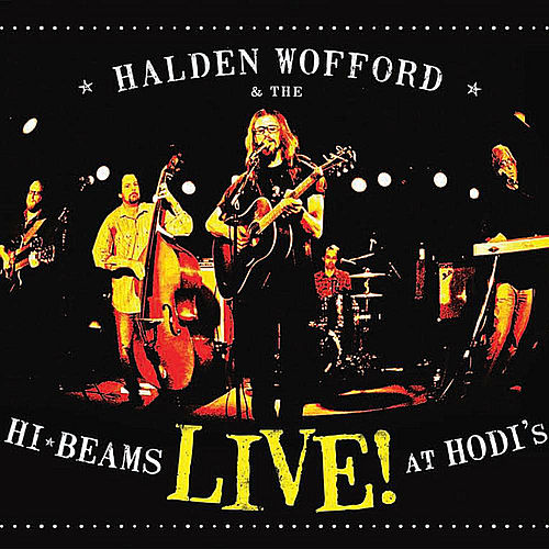Live! at Hodi's de Halden Wofford and the Hi-Beams